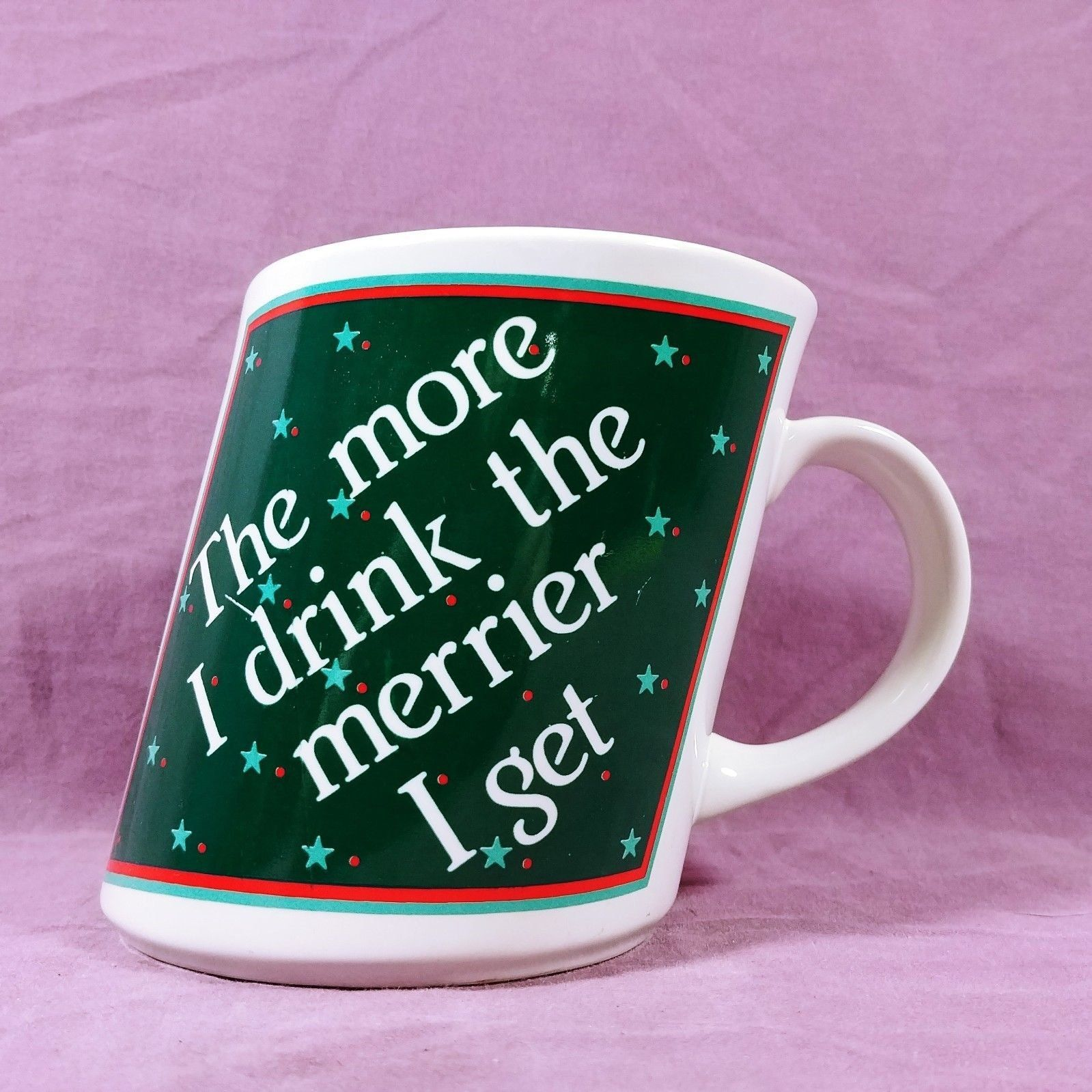 Coffee Mug Cup The More I Drink, The Merrier I Get! Humor