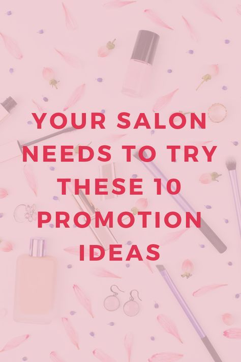 10 marketing ideas your salon probably isn't doing (but should!) is part of Salon marketing, Salon advertising ideas, Salon promotions, Beauty salon marketing, Hair salon marketing, Nail salon design - 10 unique marketing ideas for your salon, from chatbots to newsletters, that will inspire you and excite you to get started on today!