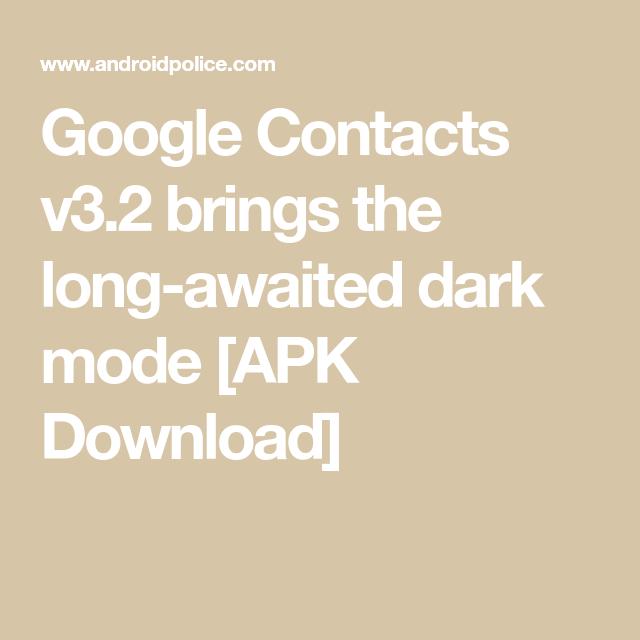 Google Contacts v3 2 brings the long-awaited dark mode [APK