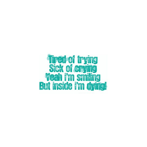 Sick Of Crying Image By Ashnshaw On Photobucket Liked On Polyvore Crying Words Sick