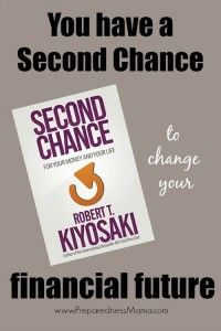 You have a Second Change to change your financial future - Second Chance by Robert Kiyoski | PreparednessMama
