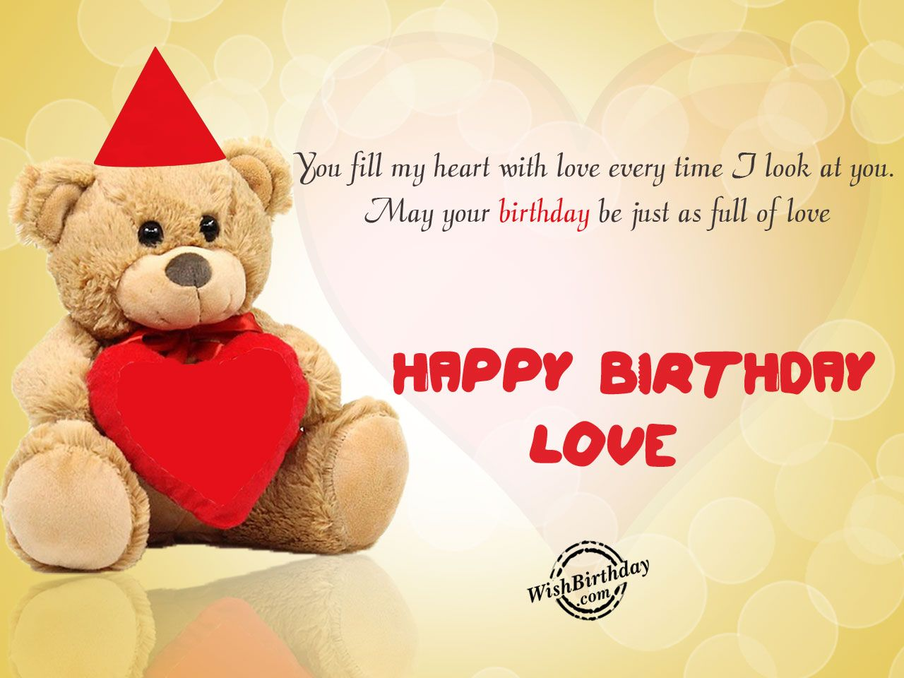 May your birthday be just as full of love happy birthday