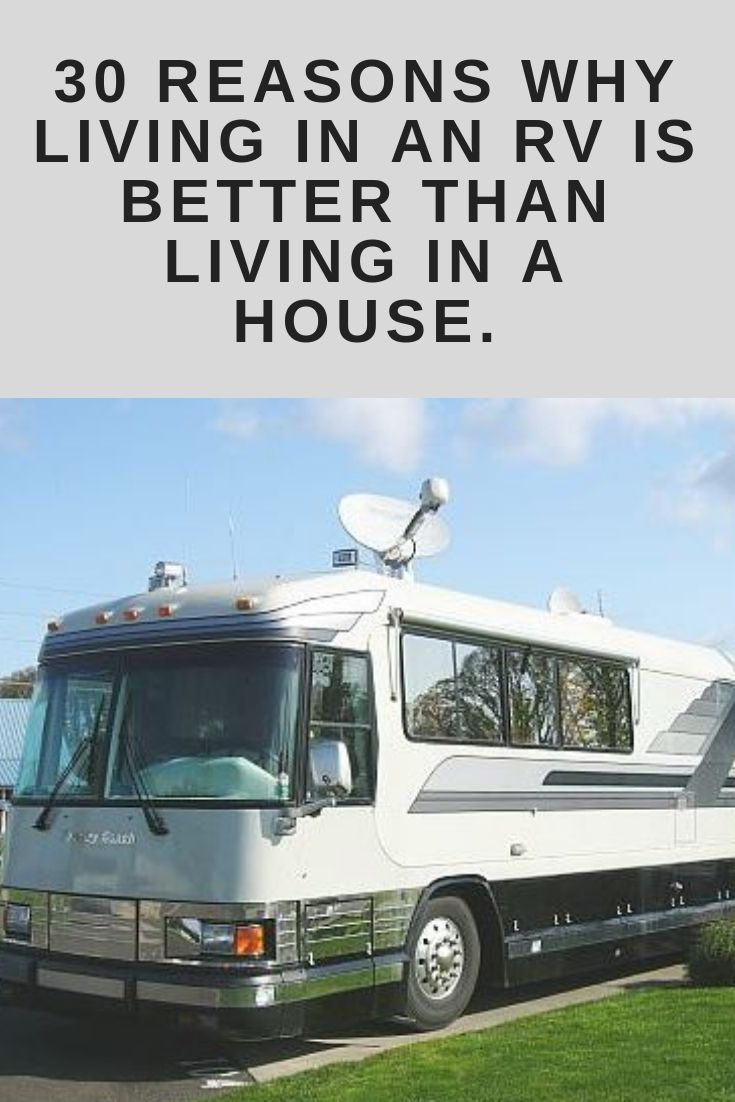 30 reasons why living in an rv is better than living in a