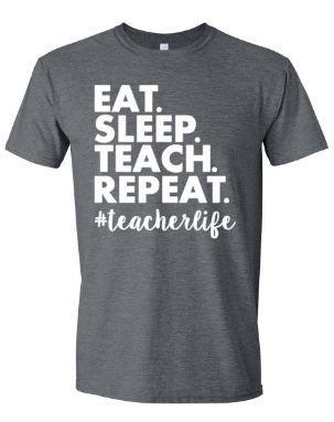 d51ebb5e2 Eat Sleep Teach Repeat Teacher T-Shirt Funny Teacher by MissyLuLus