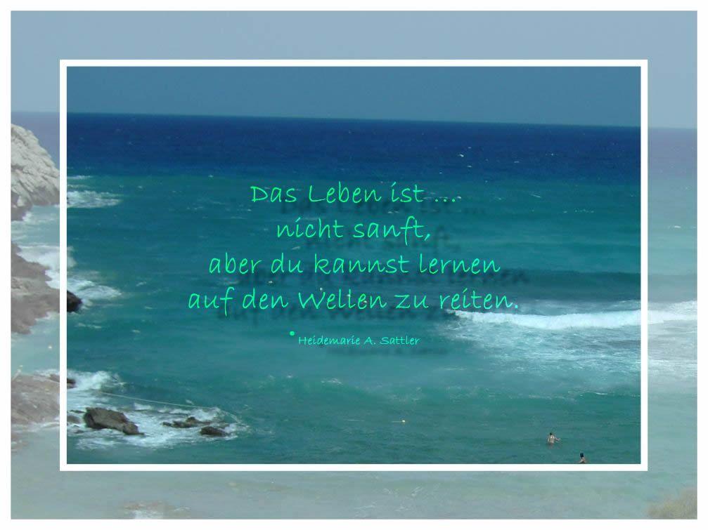 poesie sprüche leben Das Leben ist  Gedicht von Heidemarie A. Sattler. #Poesie  poesie sprüche leben