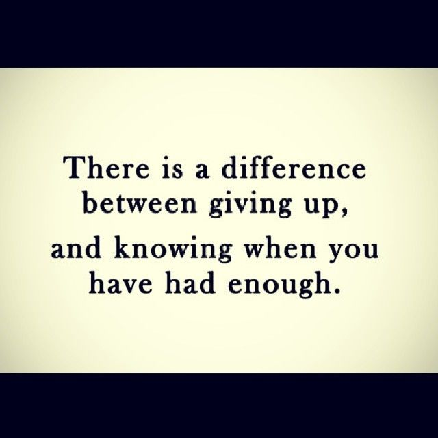 Difference Between Giving Up And Having Enough Quotes Quote Girl