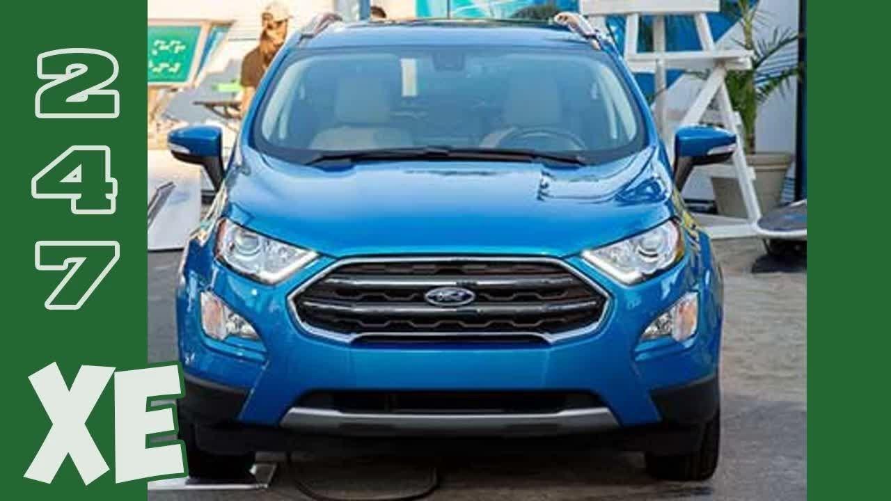 Cận cảnh xe giá rẻ Ford Ecosport 2018 tại Việt Nam