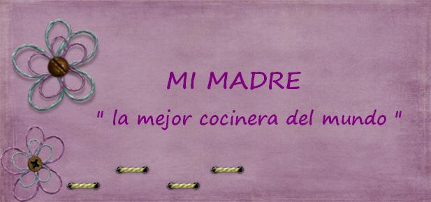MI MADRE \