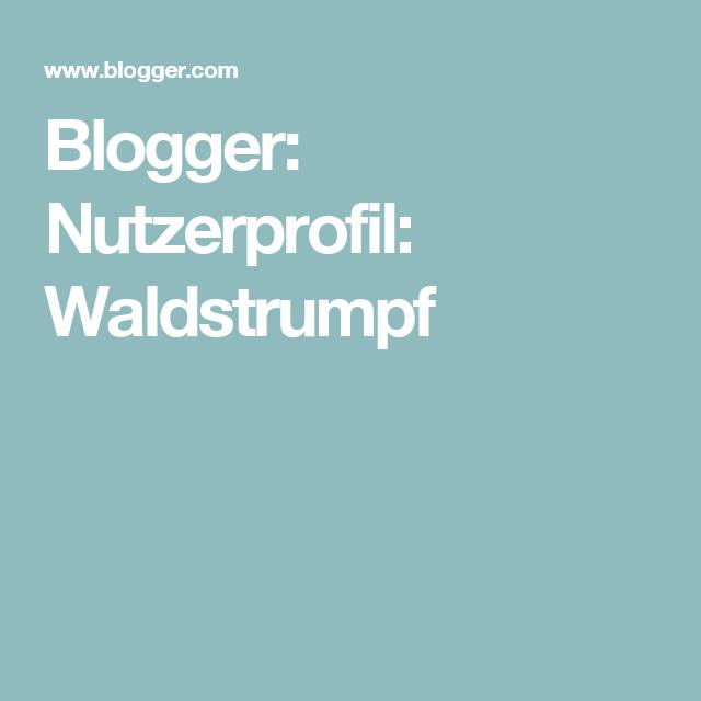 Blogger: Nutzerprofil:  Waldstrumpf