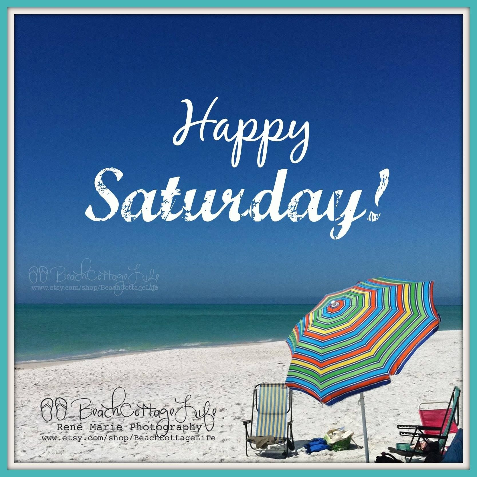 Happy Saturday Happy Saturday Images Beach Quotes Beach