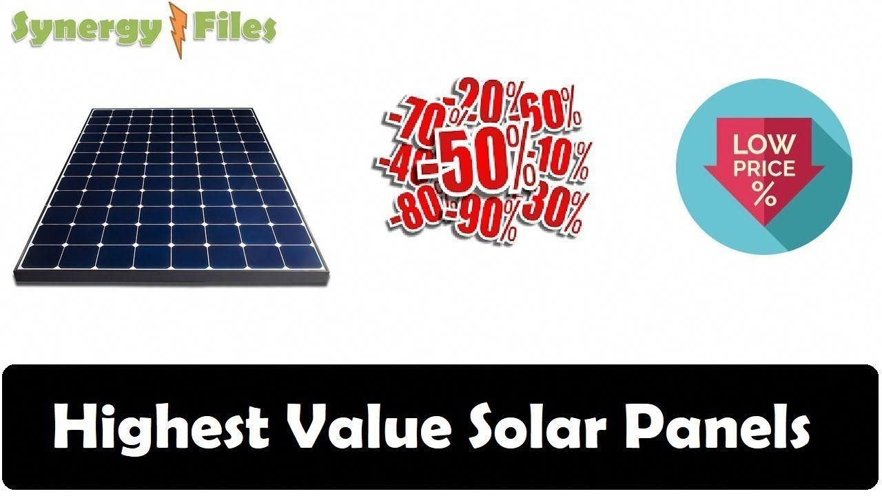 Highest Value Solar Panels In 2019 Solarenergy Solarpanels Solarpower Solarpanelsforhome Solarpanelkits Solarpoweredge In 2020 Solar Best Solar Panels Diy Solar Panel
