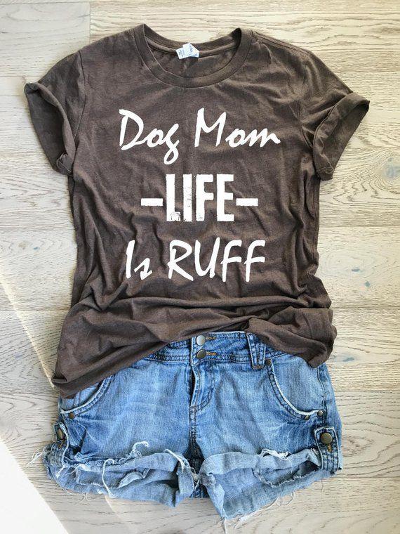 173610b846261 Dog Mom Life Is Ruff. Unisex Fit. T Shirt. Women s Clothing. Light Weight T  shirt. Graphic T Shirt.