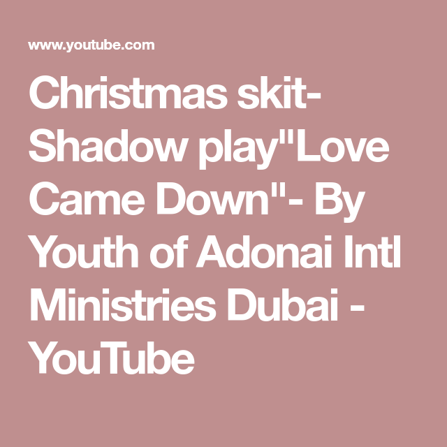 christmas skit shadow playlove came down by youth of adonai intl ministries dubai youtube - Christmas Skits For Youth