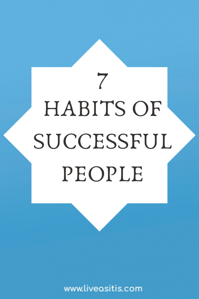 7 Daily Habits Of Successful People in 2020 Habits of