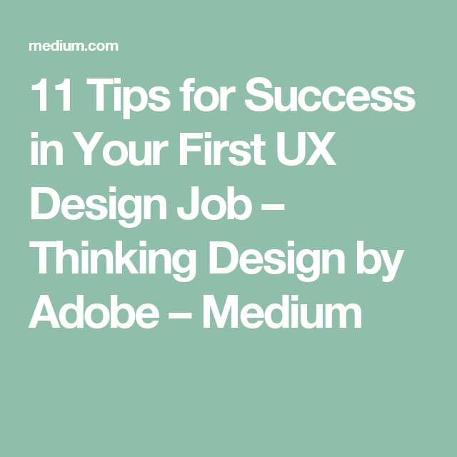 Tips For Success In Your First Ux Design Job  Ux Design Adobe