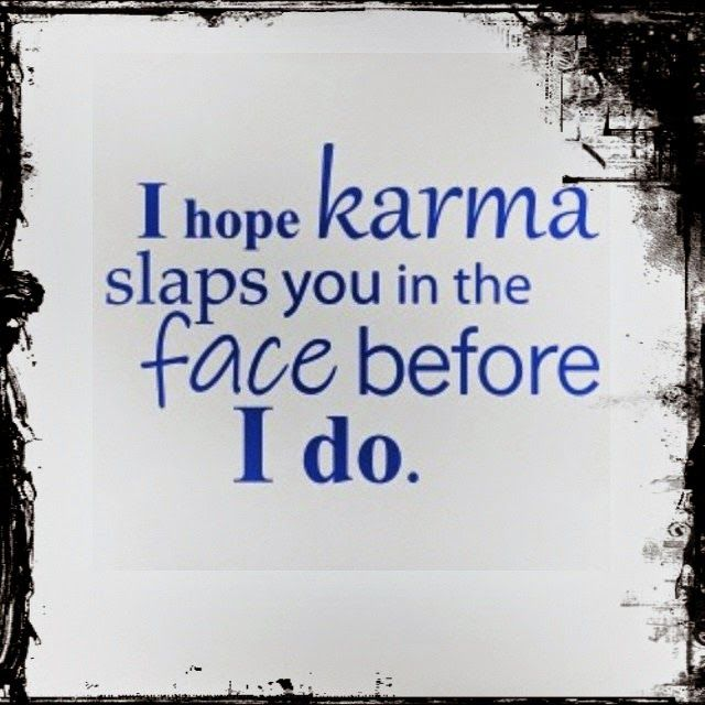 Karma Sayings And Quotes Karma Quotes Revenge Quotesgram