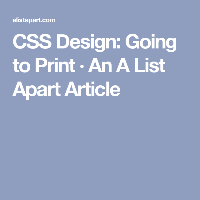 CSS Design: Going to Print · An A List Apart Article