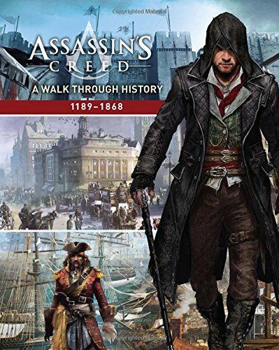 Assassins Creed A Walk Through History 1189 1868 Rick Barba