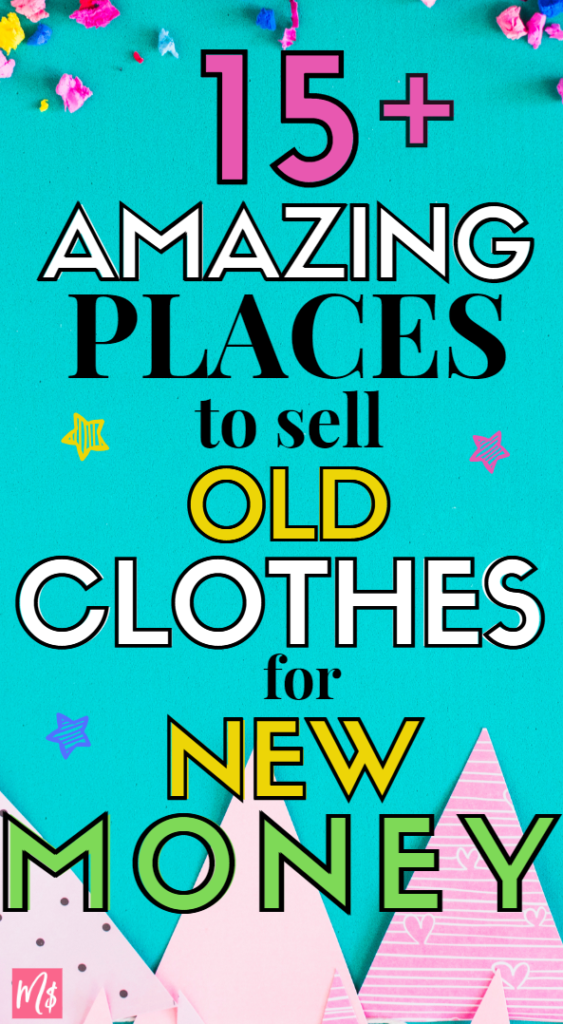 15+ Amazing Places to Sell Your Old Clothes for New Money