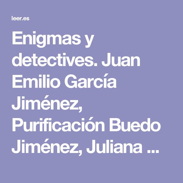 Enigmas y detectives. Juan Emilio García Jiménez, Purificación Buedo Jiménez, Juliana Buedo Jiménez - Detalle - educaLAB