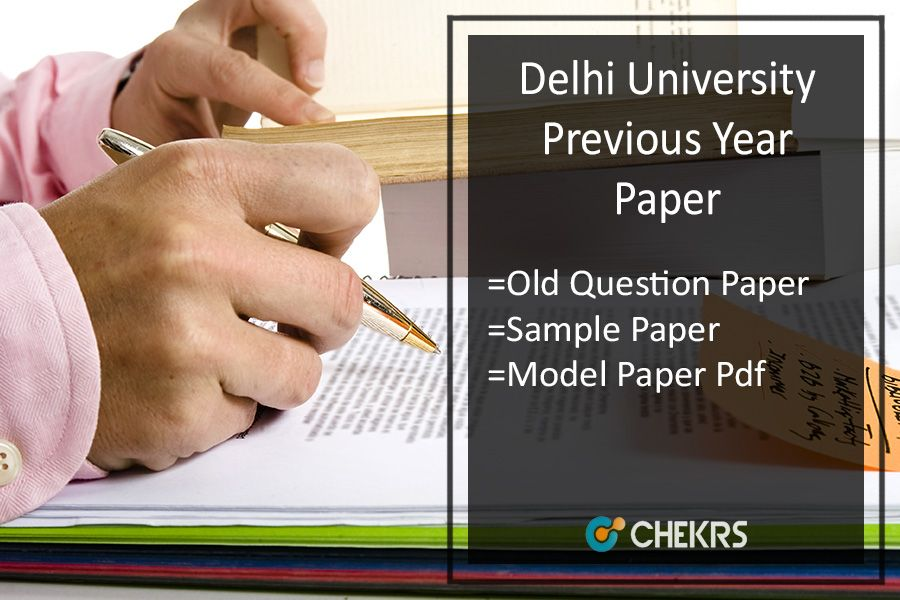 Delhi University Previous Year Question Paper  DU Sample  Model     Delhi University Previous Year Question Paper DU Sample  Model Papers