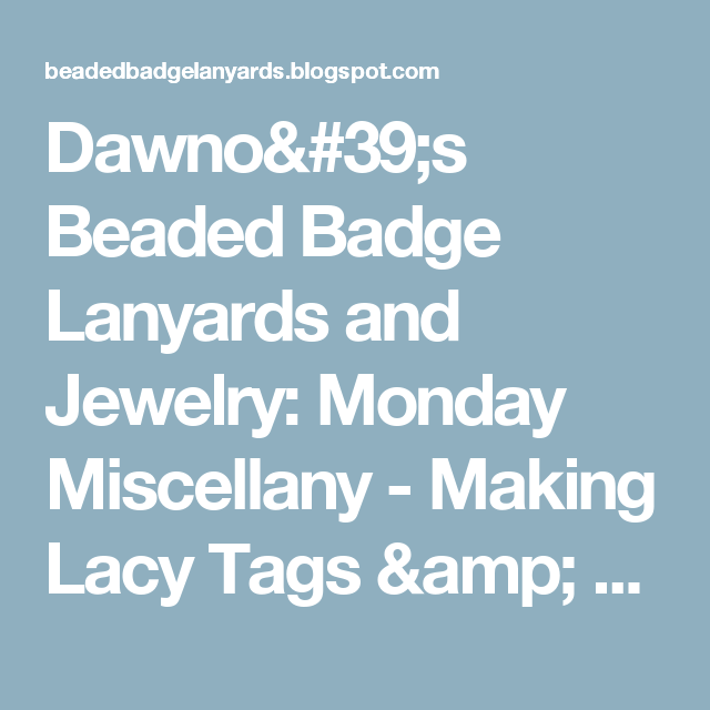 Dawno's Beaded Badge Lanyards and Jewelry: Monday Miscellany - Making Lacy Tags & Earring Cards for Jewelry Display