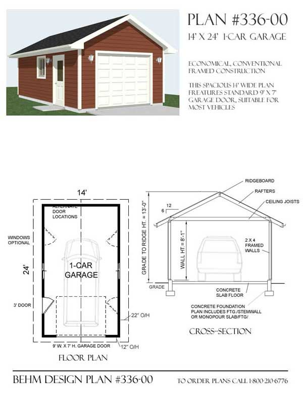 1 Car Garage Plan No. 336-00 By Behm Design 14' x 24' | Garage Plans  X Garage Plans on carport with storage plans, woodworking plans, luxury home plans, foundation plans, gazebo plans, elevator plans, basement plans, arbor plans, adirondack chair downloadable plans, deck plans, shed plans, fitness center plans, workbench plans, 24 x 32 cottage plans, studio plans, great room plans, carport addition plans, floor plans, greenhouse plans, warehouse plans,