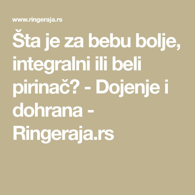 Šta je za bebu bolje, integralni ili beli pirinač? - Dojenje i dohrana - Ringeraja.rs