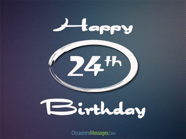 happy 24th birthday messages birthday birthday wishes birthday