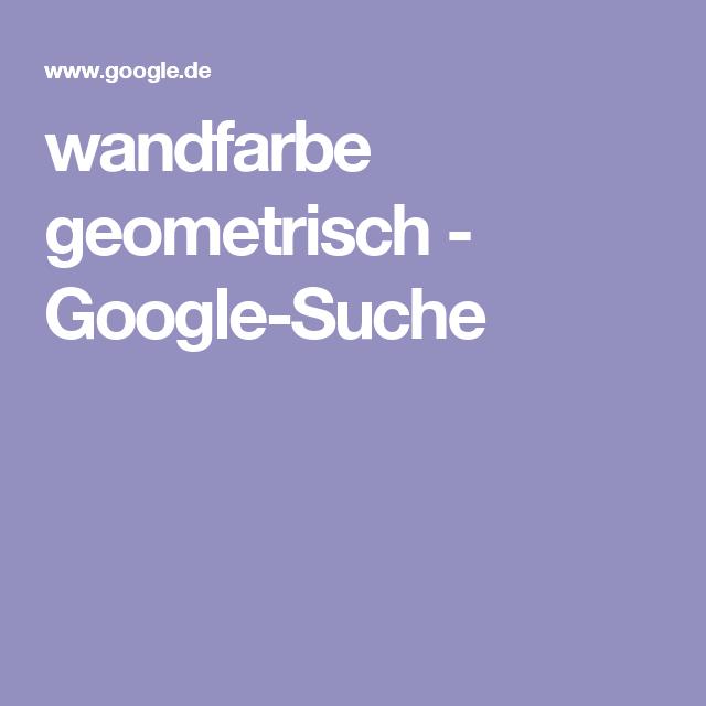 wandfarbe geometrisch - Google-Suche