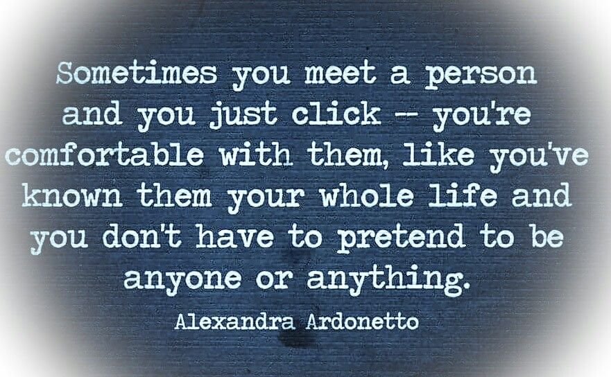 Sometimes You Meet Someone And You Just Click Love Quotes