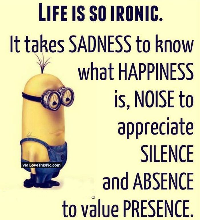 Life Is So Ironic Minion Quote。◕u203f◕。 See My Despicable Me Minions Pins  Https://www.pinterest.com/search/my_pins/?qu003dminions The Hottest Group Board  On ...