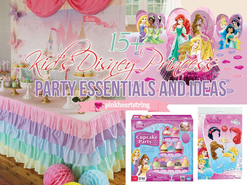 Check out a huge list of Disney Princess party essentials and ideas