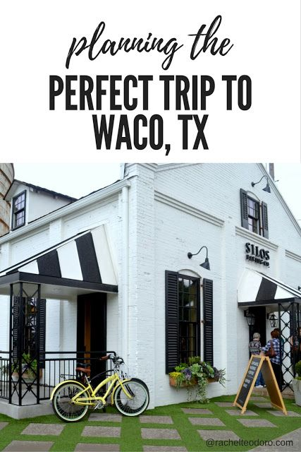 How To Plan The Perfect Trip To Waco Tx To Visit Magnolia Market Waco Texas Vacations Trip