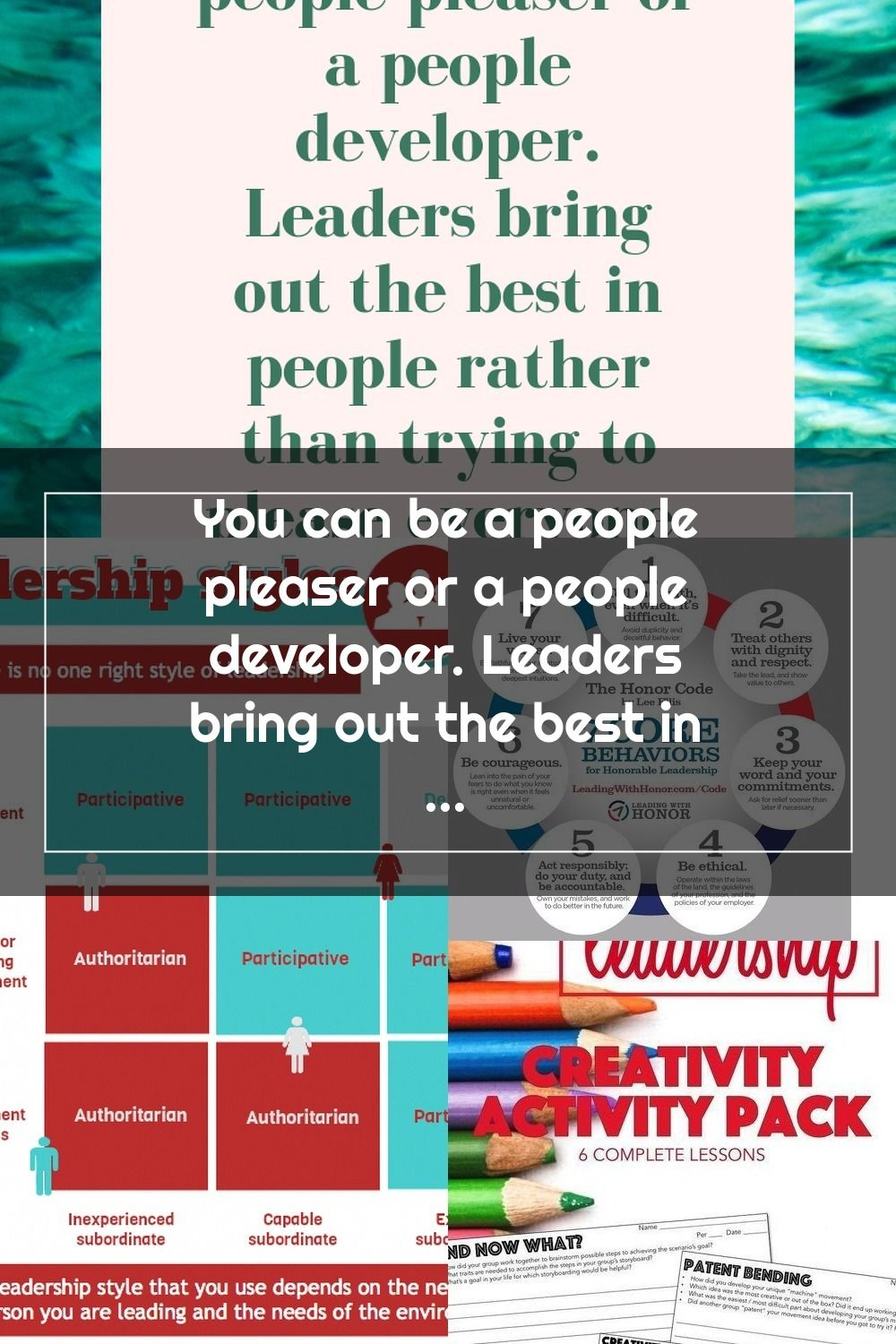 You Can Be A People Pleaser Or A People Developer Leaders Bring Out The Be Leadership Development Development Pleaser