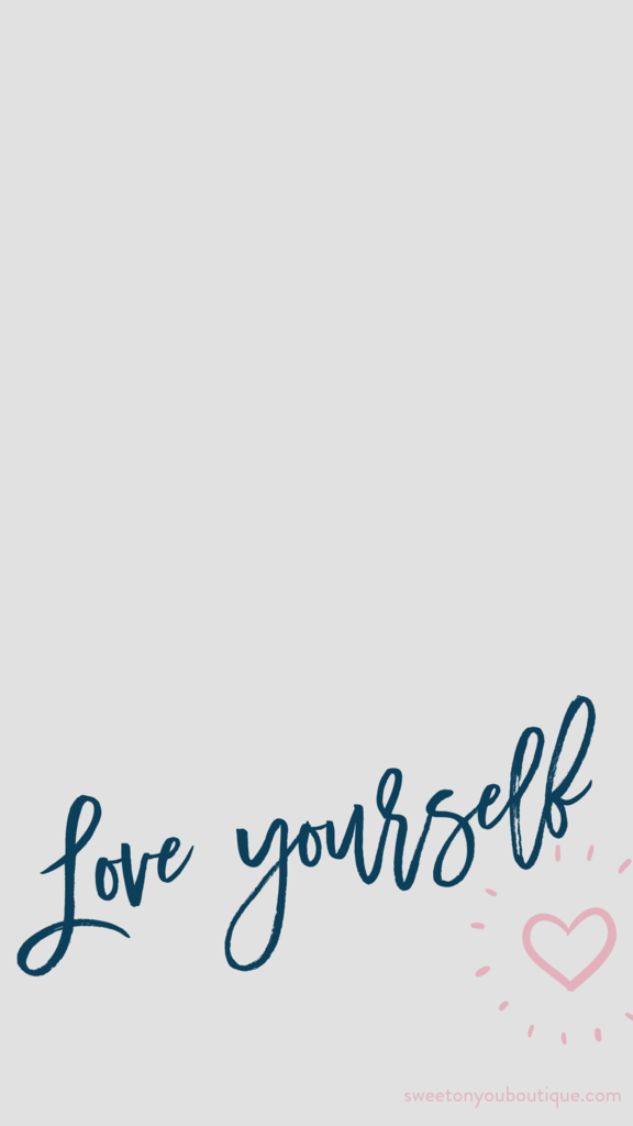 Love Yourself Love Wallpaper Backgrounds Inspirational Phone Wallpaper Cute Wallpaper For Phone