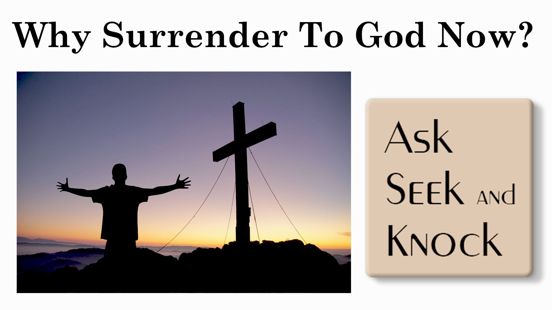What does the Bible say about surrendering our lives to
