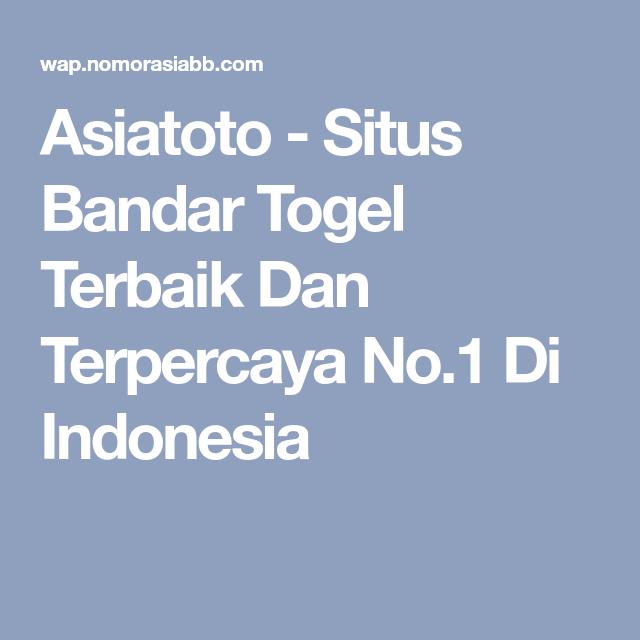 Asiatoto - Situs Bandar Togel Terbaik Dan Terpercaya No.1