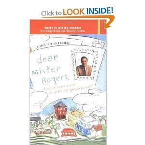 Dear Mr Rogers Does It Ever Rain In Your Neighborhood Letters To Mr Rogers Fred Rogers 9780140235159 A Mister Rogers Neighborhood Mr Rogers Fred Rogers