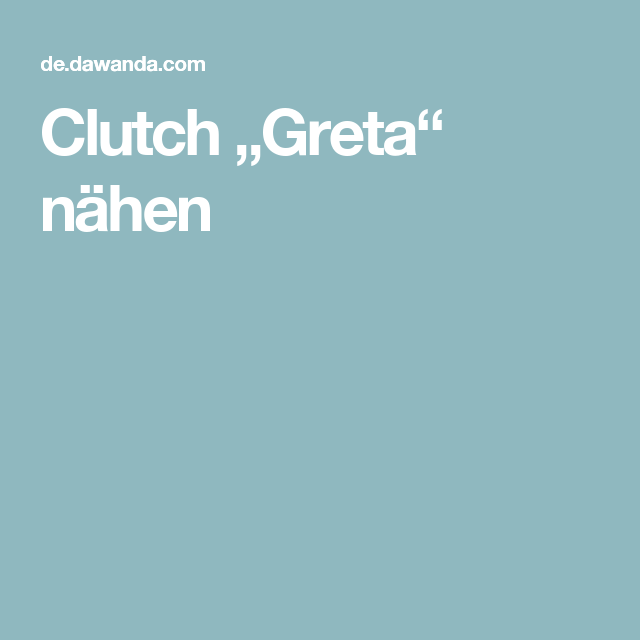 "Clutch ""Greta"" nähen"