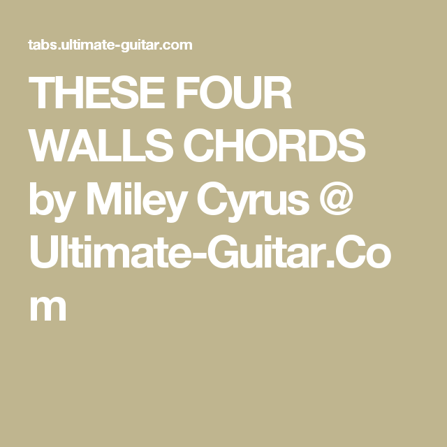 These Four Walls Chords By Miley Cyrus Ultimate Guitar