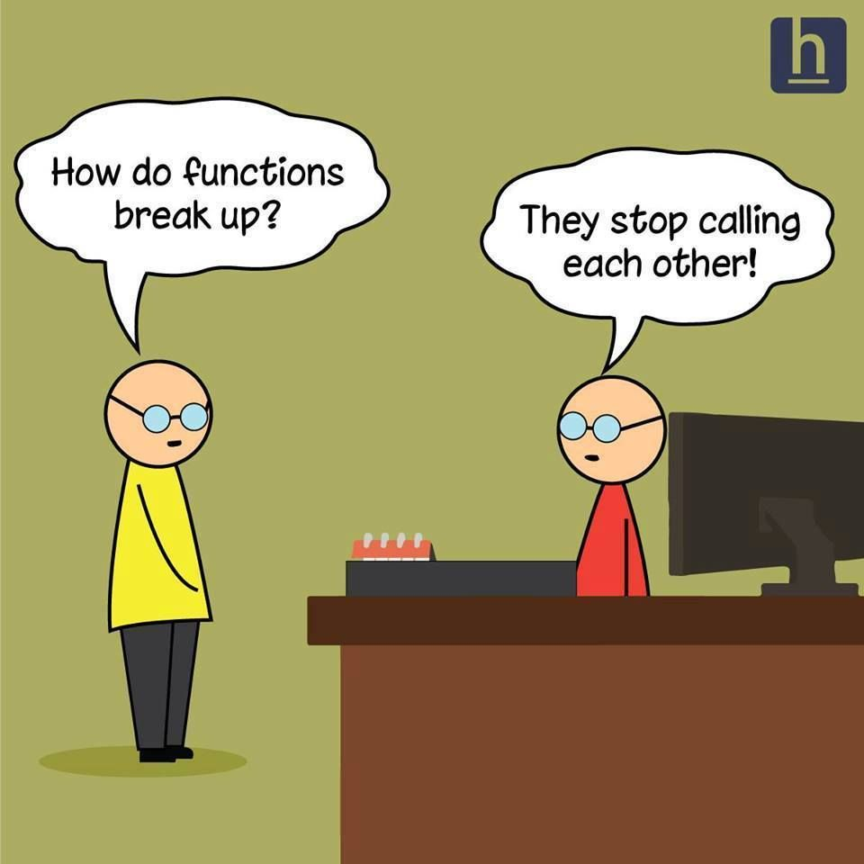 How do functions beak up? + They stop calling each other! #fun #funny  #funnytext #humor #humorous #amusing #programming #softwaredevelopment  #coding