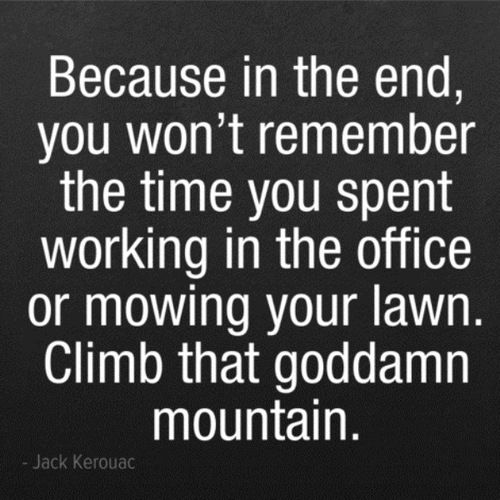 :: BE BRAVE :: Climb that goddamn moutain!