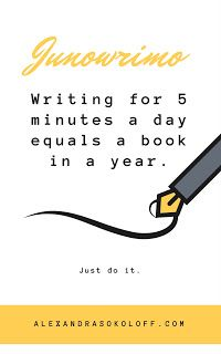 Alexandra Sokoloff: #JUNOWRIMO: Writing five minutes a day for a year equals a book  #amwriting
