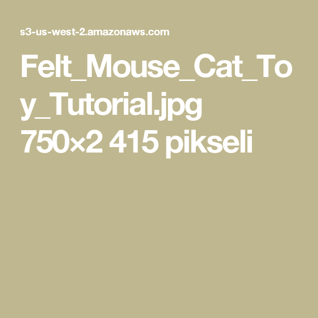 Felt_Mouse_Cat_Toy_Tutorial.jpg 750×2 415 pikseli