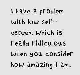 I Have A Low Self Esteem Problem Self Improvement Pinterest