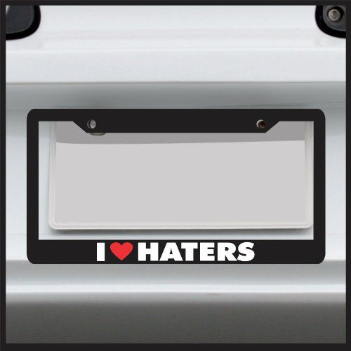 I Heart Haters Funny License Plate Frame Made In Usa Car