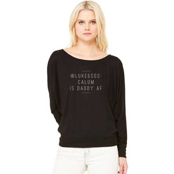 luke5sos Tweet Slouchy Shirt Calum Is Daddy Af Long Sleeve Fashion... ($28) ❤ liked on Polyvore featuring tops, black, t-shirts, women's clothing, off shoulder top, black long sleeve shirt, black shirt, black off shoulder top and long sleeve shirts