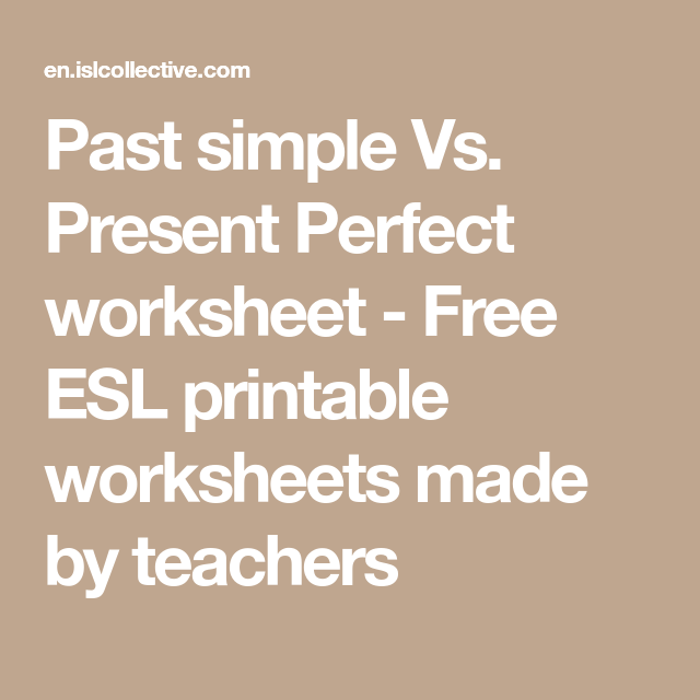 Past Simple Vs Present Perfect Worksheet Free Esl Printable