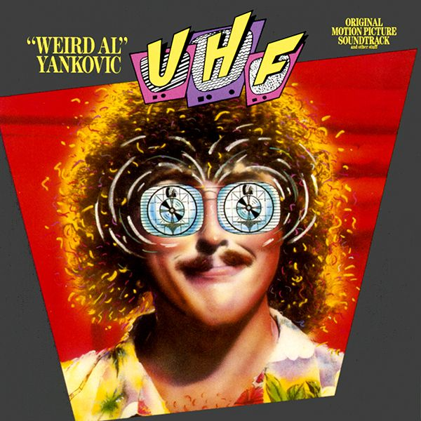 UHF by Weird Al Yankovic